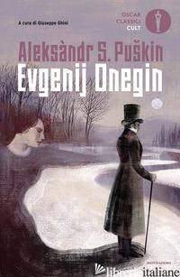 EVGENIJ ONEGIN - PUSKIN ALEKSANDR SERGEEVIC; GHINI G. (CUR.)