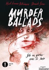 MURDER BALLADS - BELTRAMINI MICOL ARIANNA