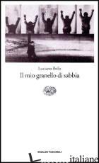 MIO GRANELLO DI SABBIA (IL) - BOLIS LUCIANO