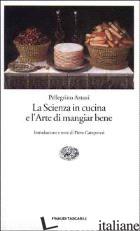 SCIENZA IN CUCINA E L'ARTE DI MANGIAR BENE (LA) - ARTUSI PELLEGRINO