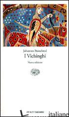 VICHINGHI (I) - BRONDSTED JOHANNES; CIPOLLA A. (CUR.)