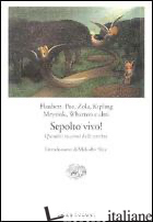 SEPOLTO VIVO! QUINDICI RACCONTI DALLE TENEBRE - SKEY M. (CUR.); BADELLINO E. (CUR.)