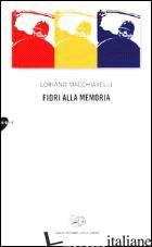 FIORI ALLA MEMORIA - MACCHIAVELLI LORIANO