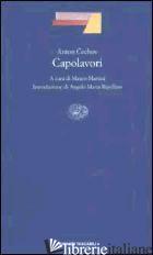 CAPOLAVORI - CECHOV ANTON; MARTINI M. (CUR.)