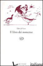 LIBRO DEI NONSENSE. TESTO INGLESE A FRONTE (IL) - LEAR EDWARD