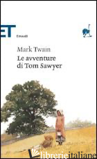 AVVENTURE DI TOM SAWYER (LE) - TWAIN MARK