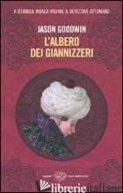 ALBERO DEI GIANNIZZERI (L') - GOODWIN JASON