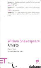 AMLETO. TESTO INGLESE A FRONTE - SHAKESPEARE WILLIAM; BERTINETTI P. (CUR.)