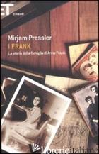 FRANK. LA STORIA DELLA FAMIGLIA DI ANNE FRANK (I) - PRESSLER MIRJAM; ELIAS GENTI