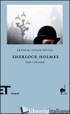 SHERLOCK HOLMES - DOYLE ARTHUR CONAN