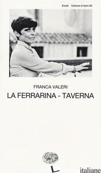 FERRARINA-TAVERNA (LA) - VALERI FRANCA