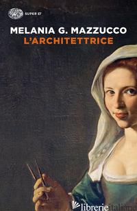 ARCHITETTRICE (L') - MAZZUCCO MELANIA G.