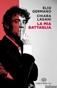 MIA BATTAGLIA (LA) - GERMANO ELIO; LAGANI CHIARA