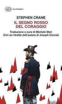 SEGNO ROSSO DEL CORAGGIO (IL) - CRANE STEPHEN; MARI M. (CUR.)