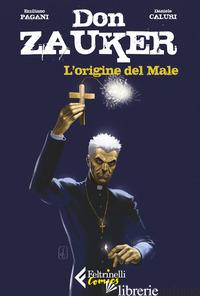 ORIGINE DEL MALE. DON ZAUKER (L') - CALURI DANIELE; PAGANI EMILIANO