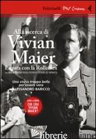 ALLA RICERCA DI VIVIAN MAIER. LA TATA CON LA ROLLEIFLEX. DVD. CON LIBRO - MALOOF JOHN; SISKEL CHARLIE