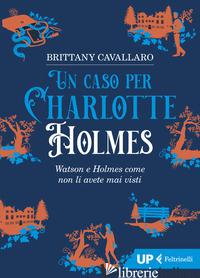 CASO PER CHARLOTTE HOLMES (UN) - CAVALLARO BRITTANY