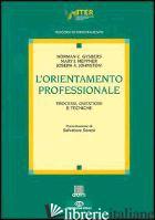 ORIENTAMENTO PROFESSIONALE (L') - GYSBERS NORMAN C.; HEPPNER MARY J.; JOHNSTON JOSEPH A.