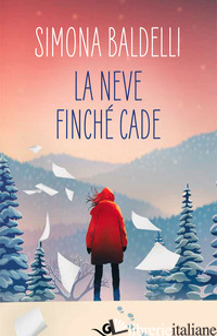 NEVE FINCHE' CADE (LA) - BALDELLI SIMONA
