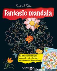 FANTASIE MANDALA. SCRATCH & RELAX. CON BASTONCINO IN BAMBU' - HEUER CHRISTOPH