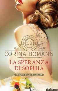 SPERANZA DI SOPHIA. I COLORI DELLA BELLEZZA (LA) - BOMANN CORINA