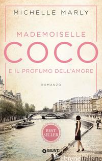 MADEMOISELLE COCO E IL PROFUMO DELL'AMORE - MARLY MICHELLE