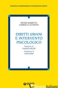 DIRITTI UMANI E INTERVENTO PSICOLOGICO - BARBETTA PIETRO; SCADUTO GABRIELLA