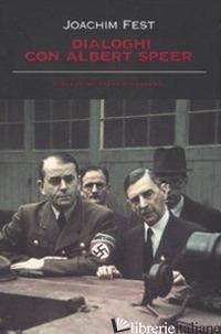 DIALOGHI CON ALBERT SPEER - FEST JOACHIM C.