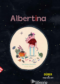 ALBERTINA - ELSCHNER GERALDINE; PLACIN LUCILLE