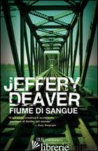 FIUME DI SANGUE - DEAVER JEFFERY