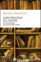 ARCHEOLOGIA DEL SAPERE (L') - FOUCAULT MICHEL