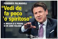 «VEDI DE FA POCO 'O SPIRITOSO». IL MEGLIO (E IL PEGGIO) DI UN ANNO ITALIANO - PALMAROLI FEDERICO