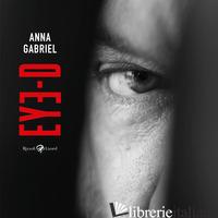 EYE-D. EDIZ. ILLUSTRATA - GABRIEL ANNA