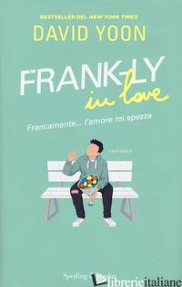 FRANK-LY IN LOVE. FRANCAMENTE... L'AMORE MI SPEZZA - YOON DAVID