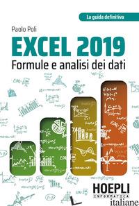 EXCEL 2019. FORMULE E ANALISI DEI DATI - POLI PAOLO