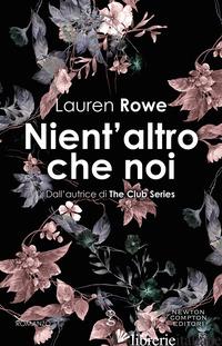 NIENT'ALTRO CHE NOI - ROWE LAUREN