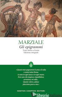 EPIGRAMMI. TESTO LATINO A FRONTE. EDIZ. INTEGRALE (GLI) - MARZIALE MARCO VALERIO; VIVALDI C. (CUR.)