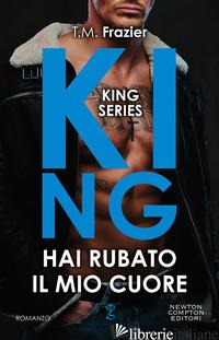 HAI RUBATO IL MIO CUORE. KING - FRAZIER T.M.