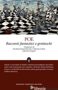 RACCONTI FANTASTICI E GROTTESCHI. EDIZ. INTEGRALE - POE EDGAR ALLAN