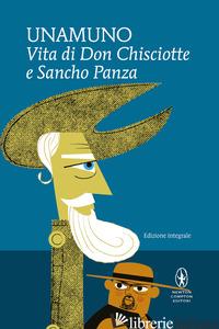 VITA DI DON CHISCIOTTE E SANCHO PANZA. EDIZ. INTEGRALE - UNAMUNO MIGUEL DE