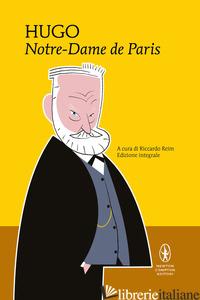 NOTRE-DAME DE PARIS - HUGO VICTOR; REIM R. (CUR.)