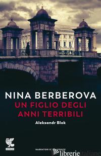 FIGLIO DEGLI ANNI TERRIBILI. NUOVA EDIZ. (UN) - BERBEROVA NINA