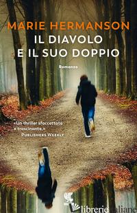 DIAVOLO E IL SUO DOPPIO (IL) - HERMANSON MARIE