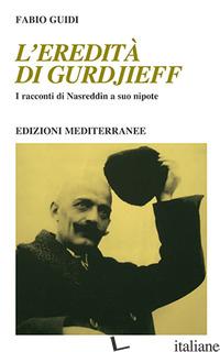 EREDITA' DI GURDJIEFF. I RACCONTI DI NASREDDIN A SUO NIPOTE (L') - GUIDI FABIO