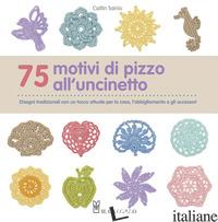 75 MOTIVI DI PIZZO ALL'UNCINETTO - SAINIO CAITLIN
