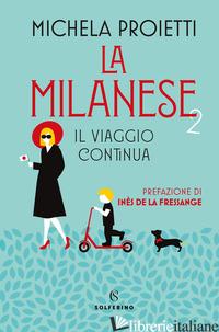 MILANESE 2. IL VIAGGIO CONTINUA (LA) - PROIETTI MICHELA