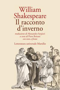 RACCONTO D'INVERNO. TESTO INGLESE A FRONTE (IL) - SHAKESPEARE WILLIAM; BOITANI P. (CUR.)
