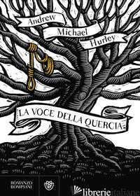 VOCE DELLA QUERCIA (LA) - HURLEY ANDREW MICHAEL