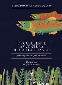 ECCELLENTE AVVENTURA DI MARTA E JASON (PER NON PARLAR DI BJØRN E CAMILLO) (L') - TOSCO BEPPE; QUAZZO ARMANDO