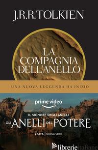 COMPAGNIA DELL'ANELLO. IL SIGNORE DEGLI ANELLI (LA). VOL. 1 - TOLKIEN JOHN R. R.